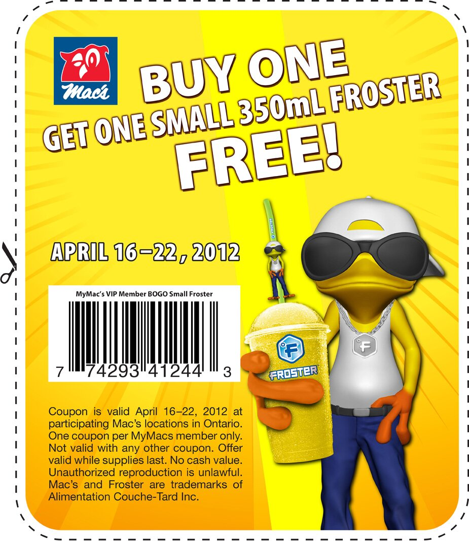Mac's NEW B1G1 free Froster – April 16 – 22, 2012