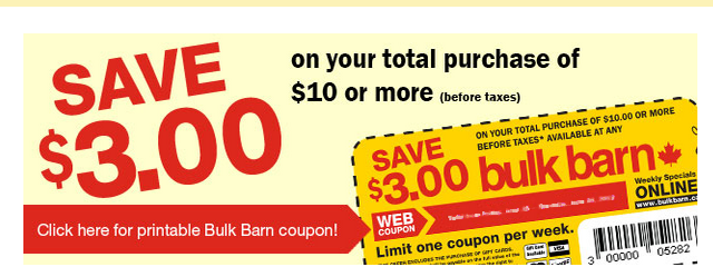 $3 off a $10 purchase at BULK BARN Coupon is back :)