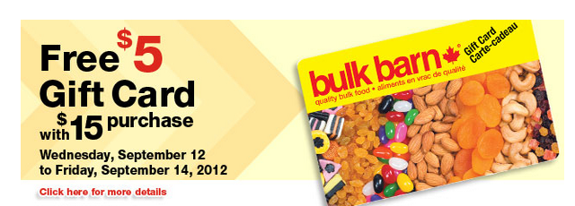 REMINDER *tomorrow* Bulk Barn's Spend $15 get a $5 gift card promo is BACK! Wed. Sept 12 – Fri. Sept 14, 2012