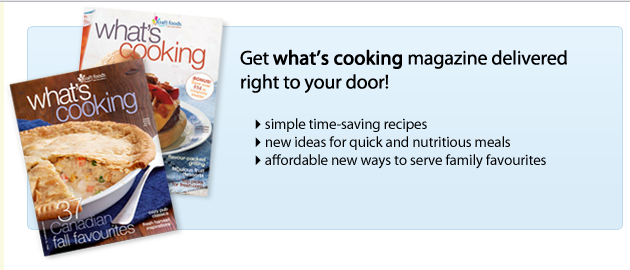 Kraft: What's Cooking Magazine ~ FREE MAGAZINE AVAILABLE