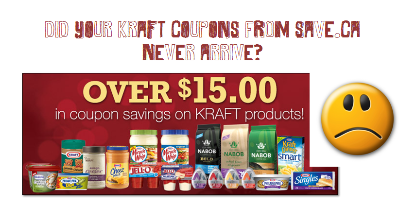 Did you not get your KRAFT Coupons from Save.ca?