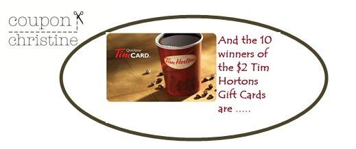 And the 10 winners of the $2 Tim Hortons Gift Cards are ….